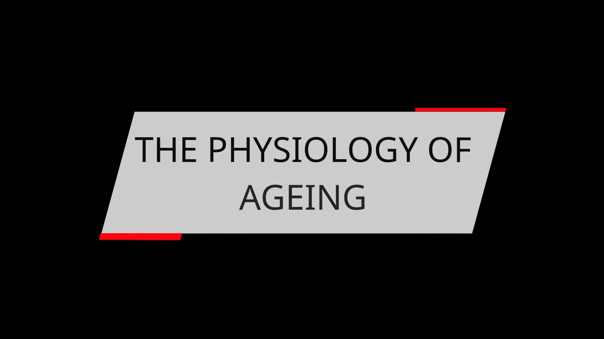 THE PHYSIOLOGY OF AGEING
