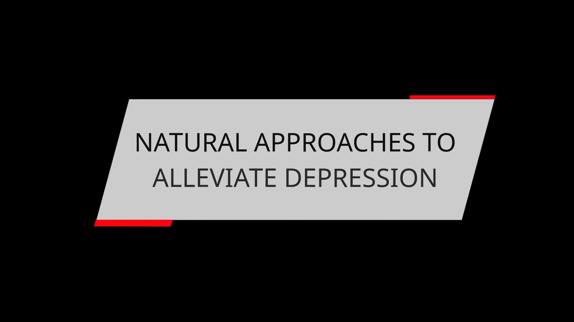 NATURAL APPROACHES TO ALLEVIATE DEPRESSION