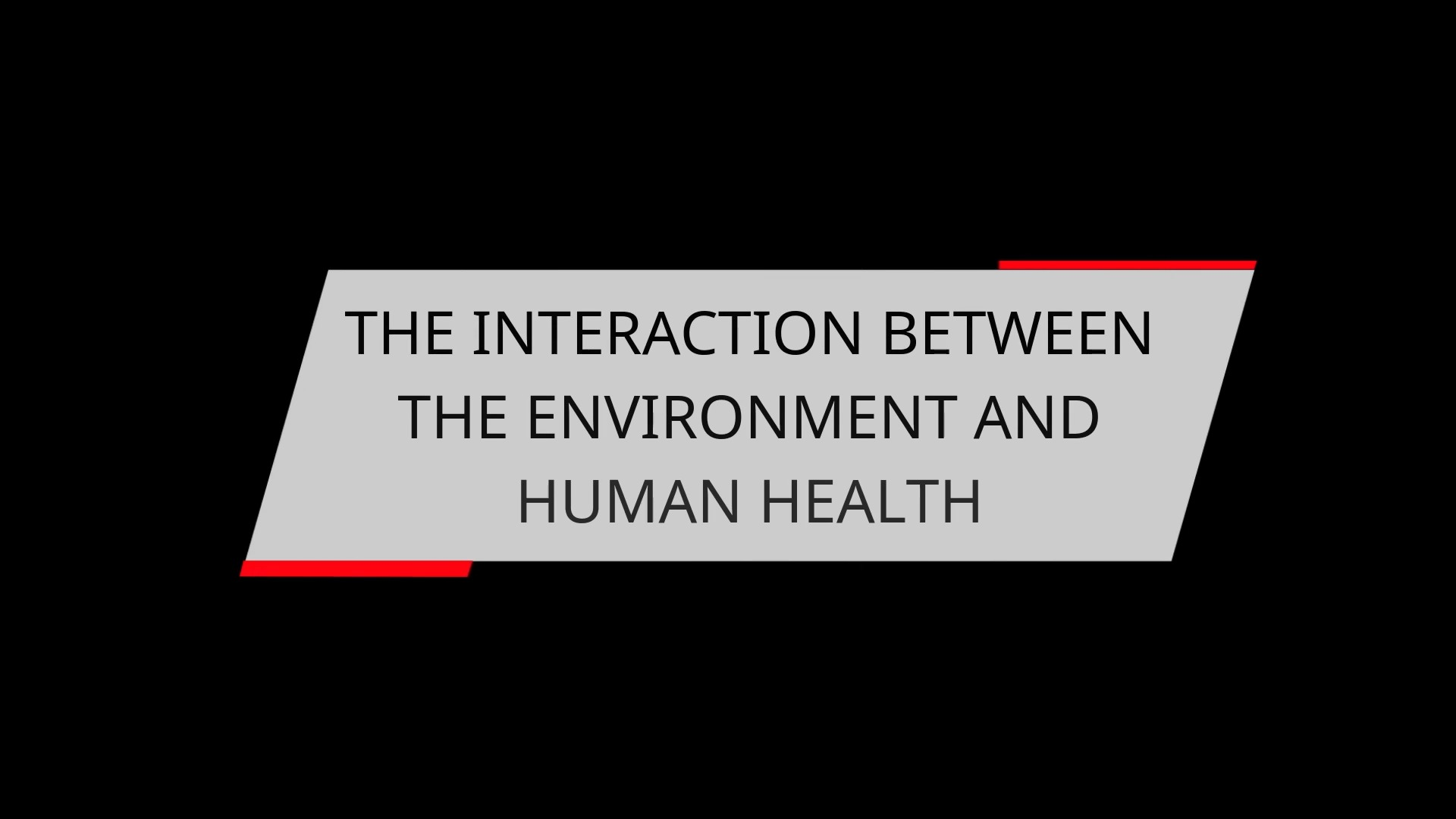 THE INTERACTION BETWEEN THE ENVIRONMENT AND HUMAN HEALTH