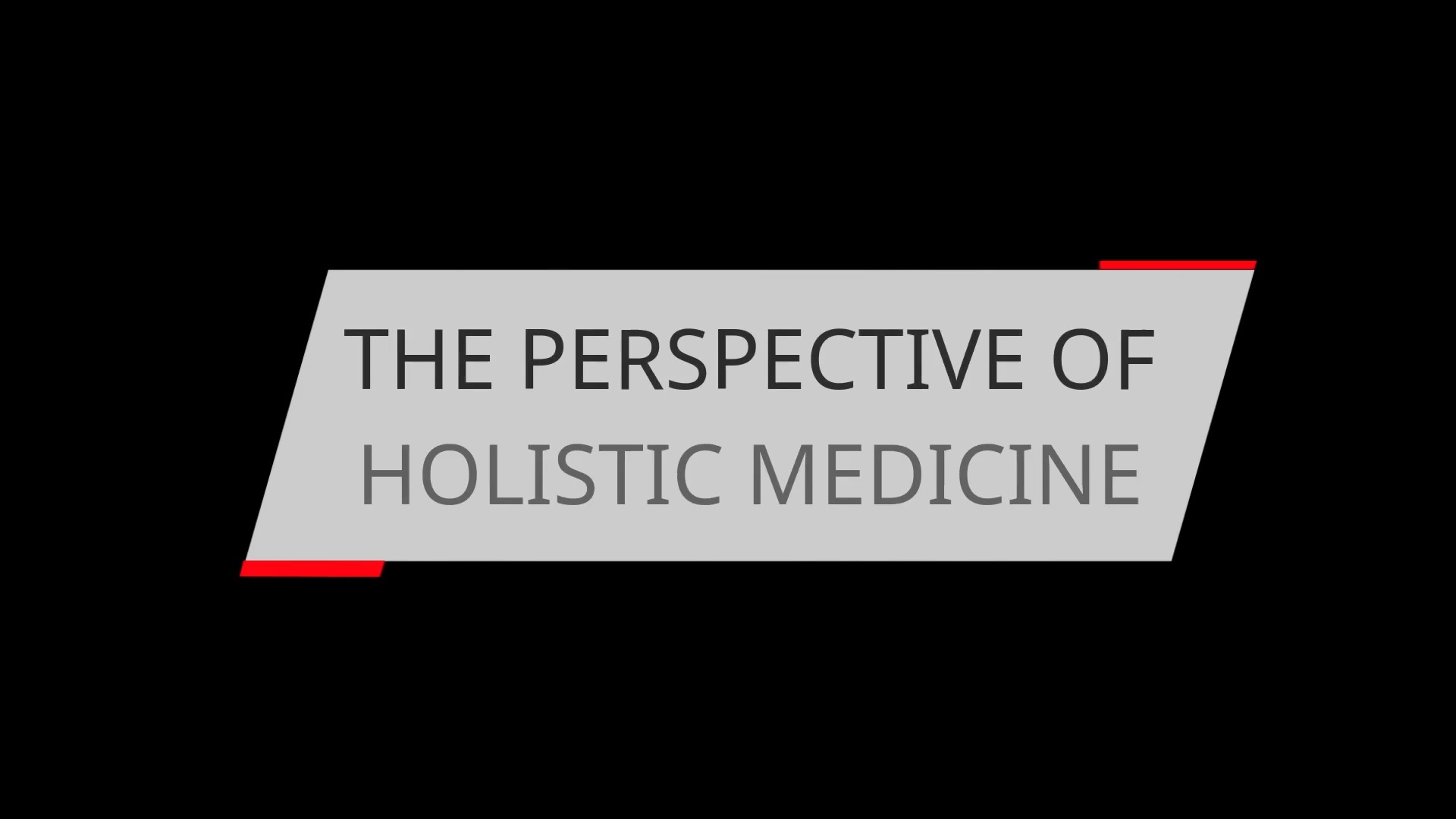 THE PERSPECTIVE OF HOLISTIC MEDICINE