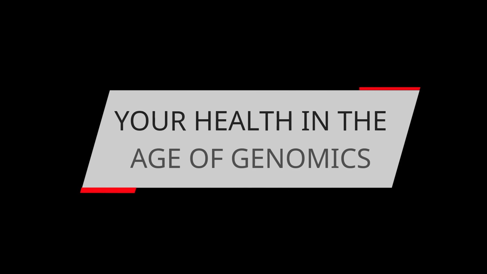 YOUR HEALTH IN THE AGE OF GENOMICS