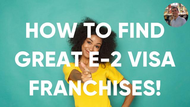 great e-2 visa franchises