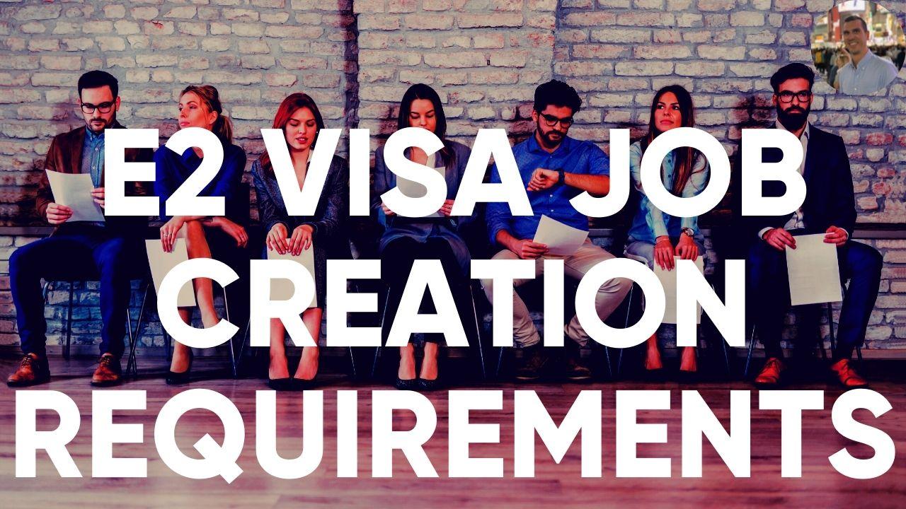 E2 Visa Job Creation