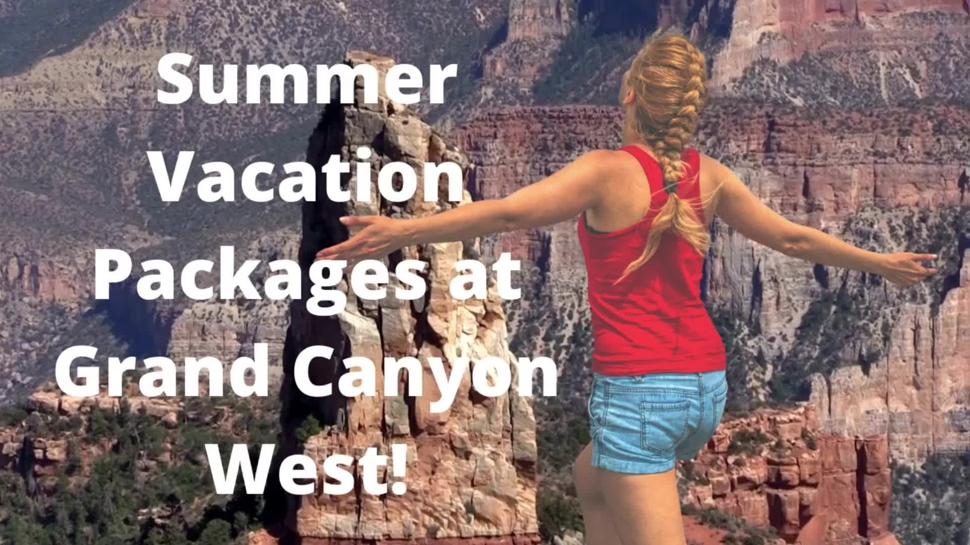 Grand Canyon West Summer Vacation PaCKAGES