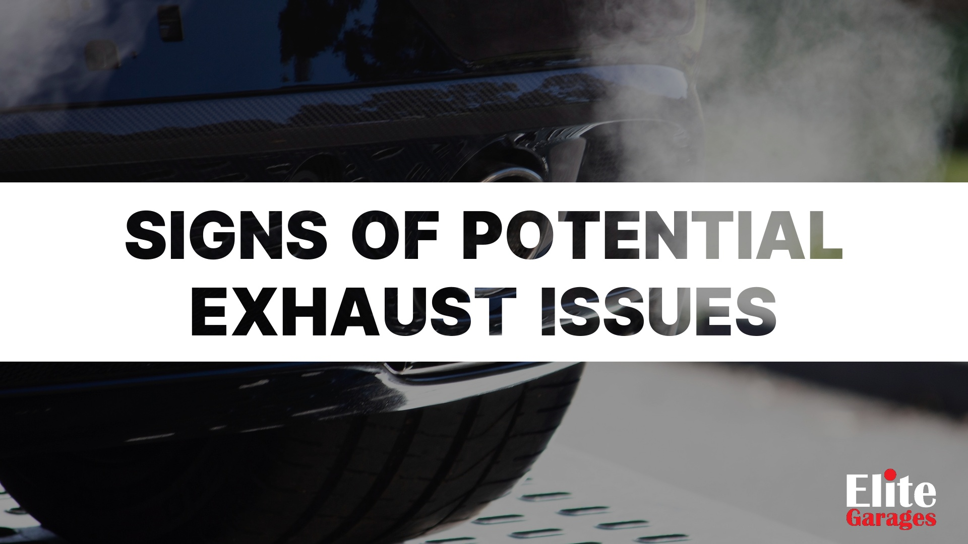 Signs And Symptoms Of Potential Exhaust Issues LANDSCAPE